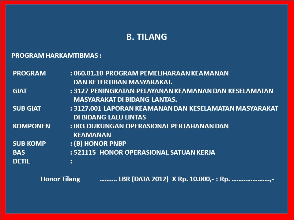 B. TILANG PROGRAM HARKAMTIBMAS :