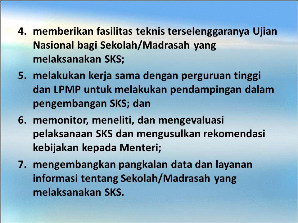 memberikan fasilitas teknis terselenggaranya Ujian Nasional bagi Sekolah/Madrasah yang melaksanakan SKS;