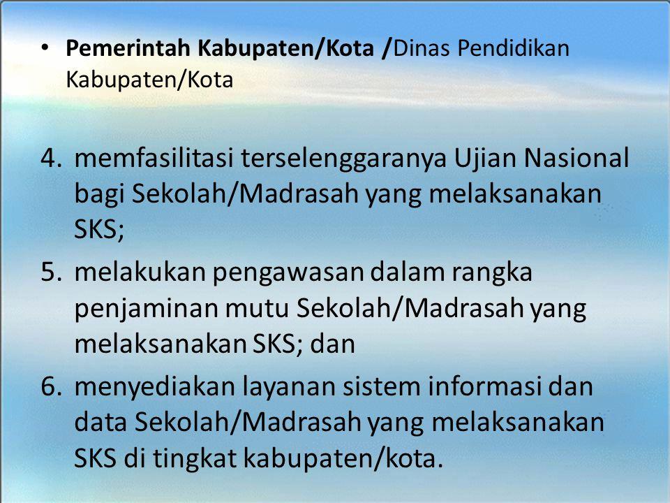 Pemerintah Kabupaten/Kota /Dinas Pendidikan Kabupaten/Kota