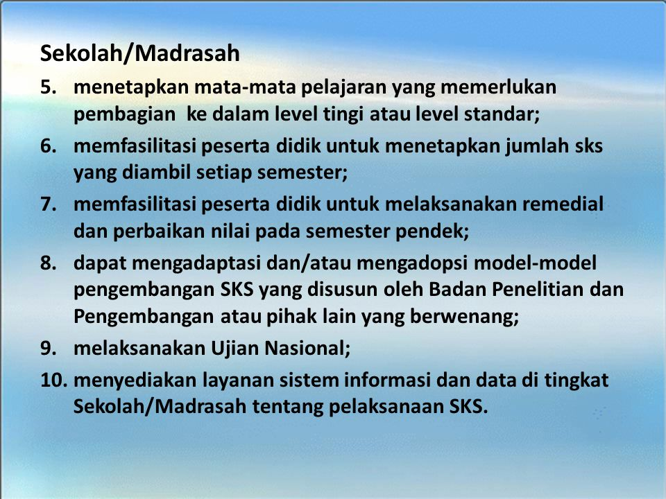 Sekolah/Madrasah menetapkan mata-mata pelajaran yang memerlukan pembagian ke dalam level tingi atau level standar;