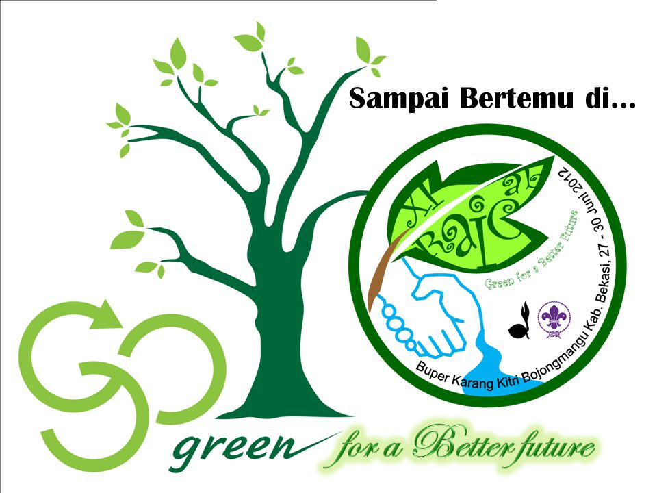 Sampai Bertemu di... for a Better future
