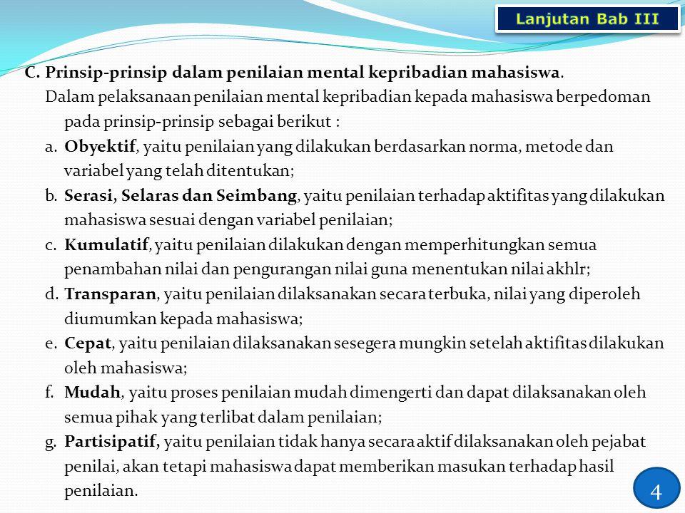4 C. Prinsip-prinsip dalam penilaian mental kepribadian mahasiswa.