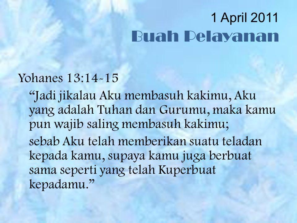 1 April 2011 Buah Pelayanan