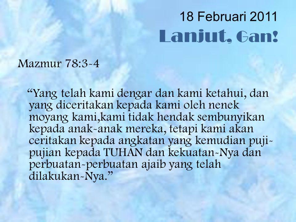 18 Februari 2011 Lanjut, Gan!