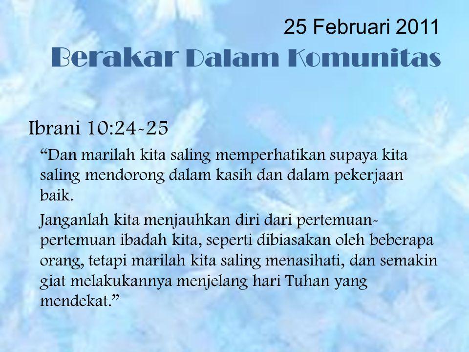 25 Februari 2011 Berakar Dalam Komunitas