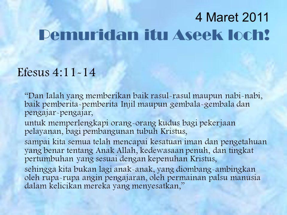 4 Maret 2011 Pemuridan itu Aseek loch!