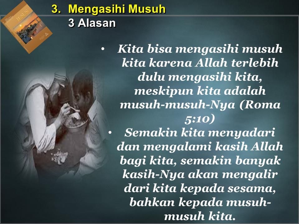 3. Mengasihi Musuh 3 Alasan.