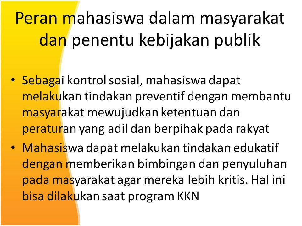 Peran mahasiswa dalam masyarakat dan penentu kebijakan publik