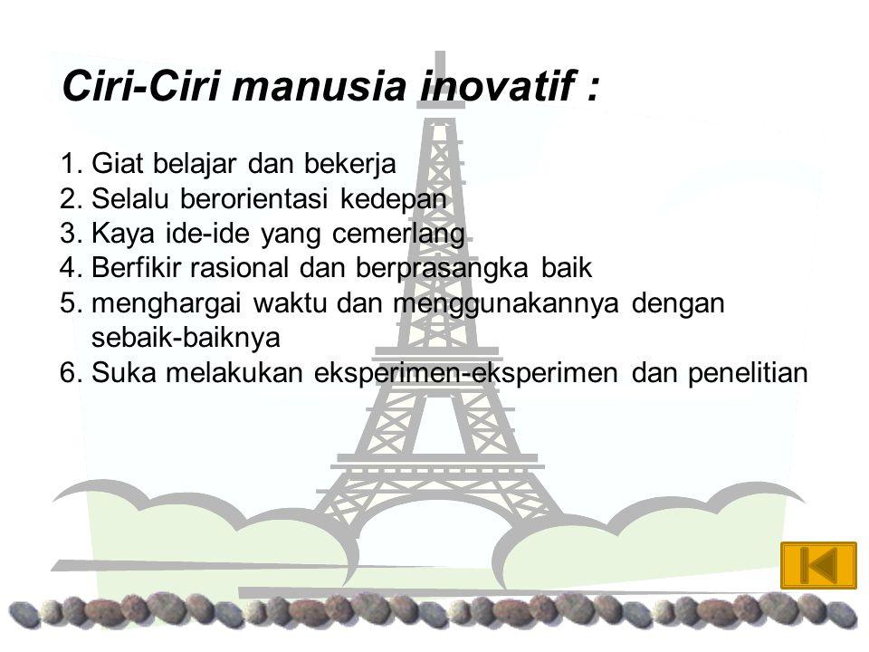 Ciri-Ciri manusia inovatif :