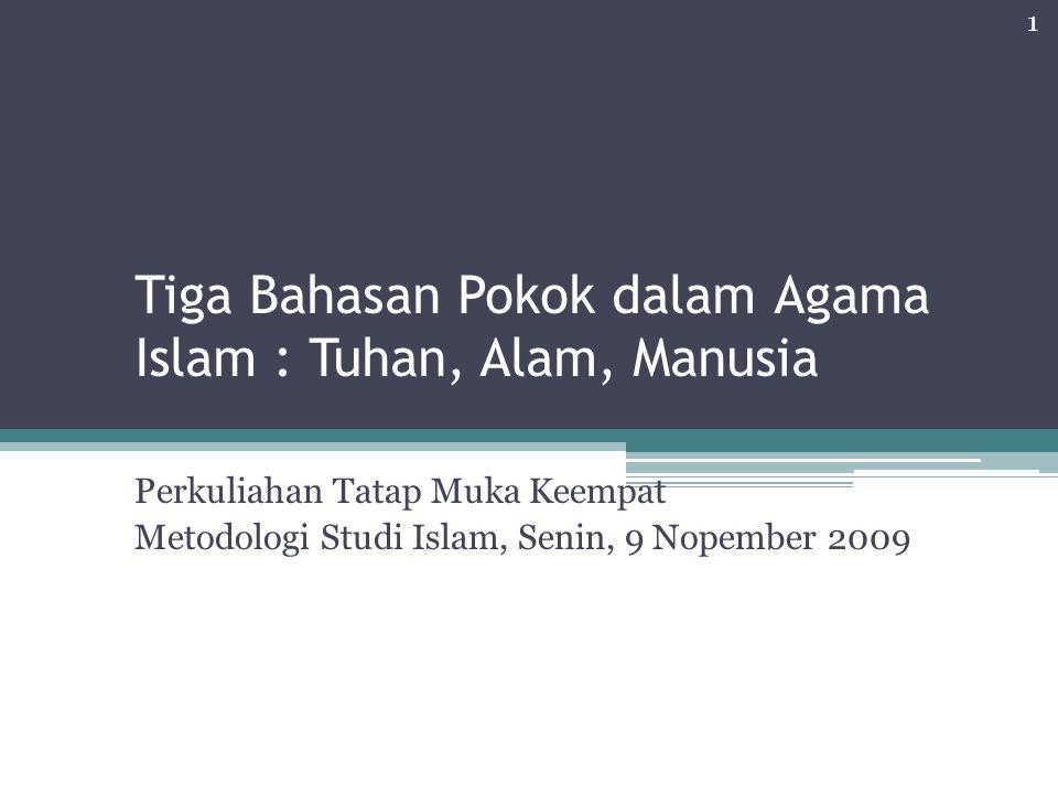 Tiga Bahasan Pokok dalam Agama Islam : Tuhan, Alam, Manusia