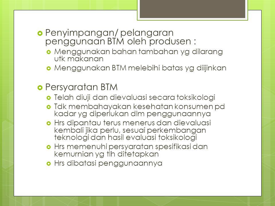 Penyimpangan/ pelangaran penggunaan BTM oleh produsen :