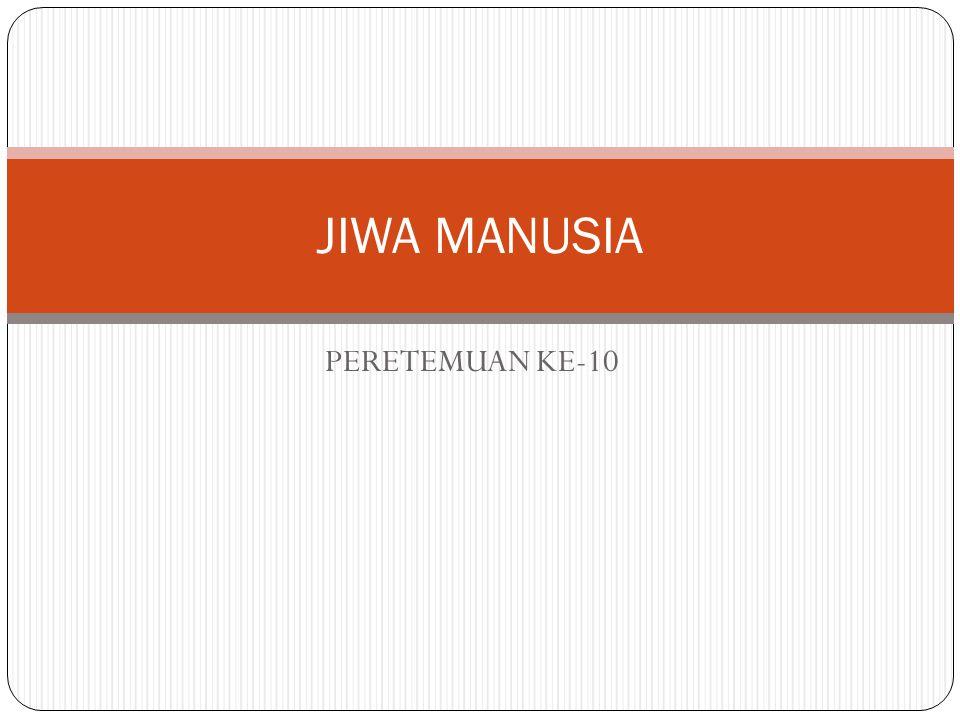 JIWA MANUSIA PERETEMUAN KE-10