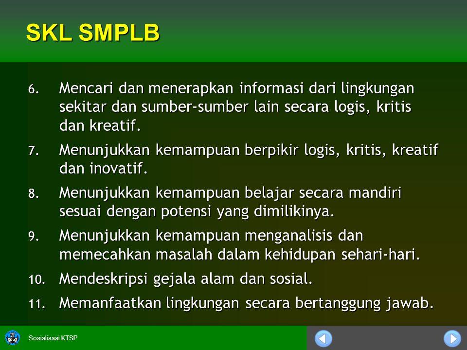 SKL SMPLB Mencari dan menerapkan informasi dari lingkungan sekitar dan sumber-sumber lain secara logis, kritis dan kreatif.