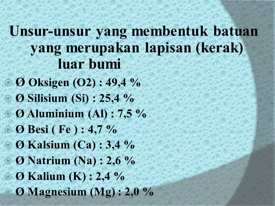 Ø Oksigen (O2) : 49,4 % Ø Silisium (Si) : 25,4 %