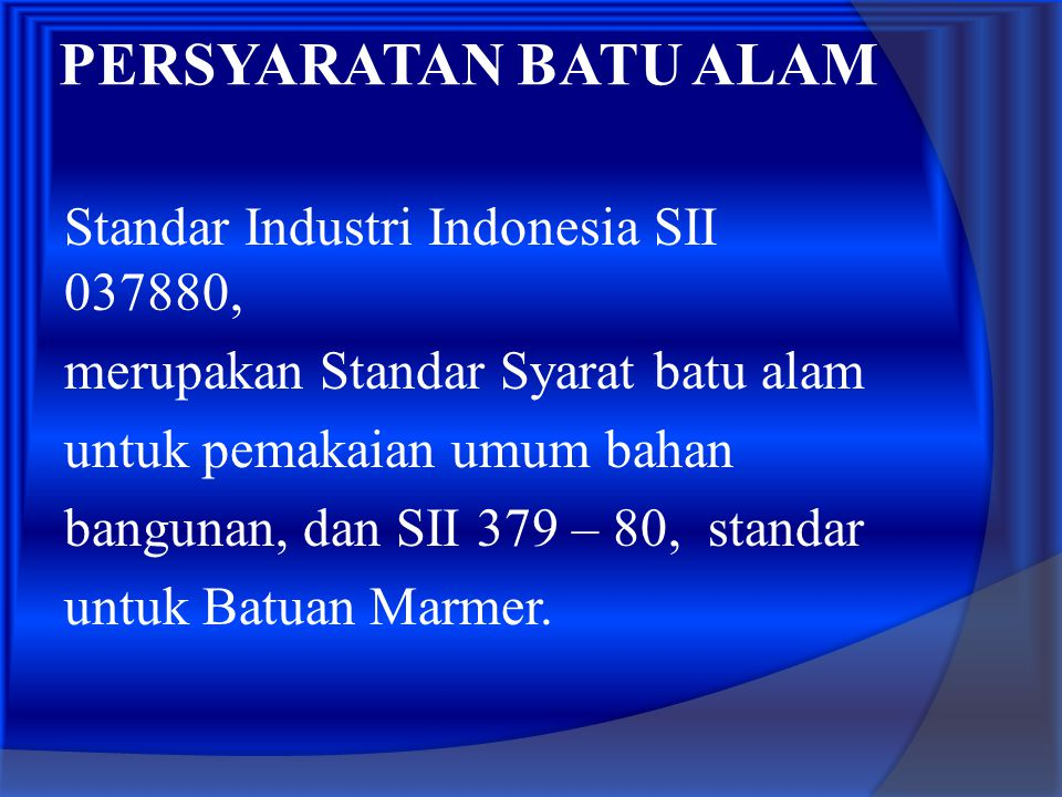 PERSYARATAN BATU ALAM Standar Industri Indonesia SII 037880,