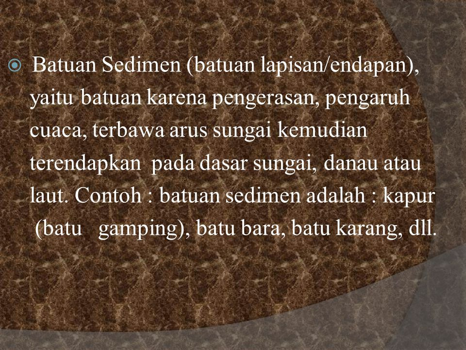 Batuan Sedimen (batuan lapisan/endapan),