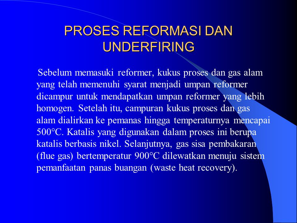 PROSES REFORMASI DAN UNDERFIRING