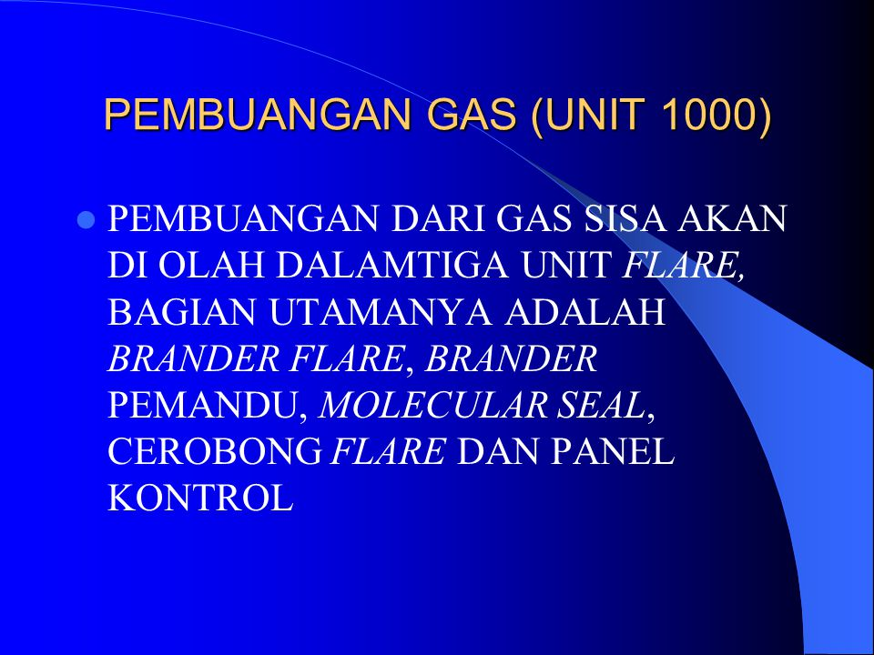 PEMBUANGAN GAS (UNIT 1000)