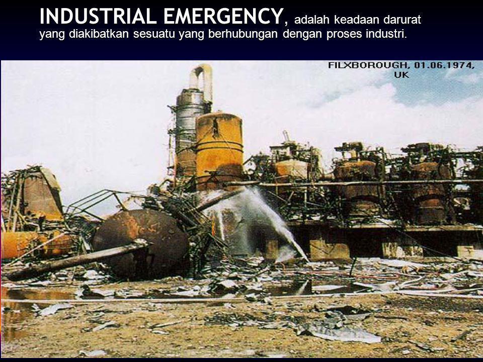 INDUSTRIAL EMERGENCY, adalah keadaan darurat yang diakibatkan sesuatu yang berhubungan dengan proses industri.