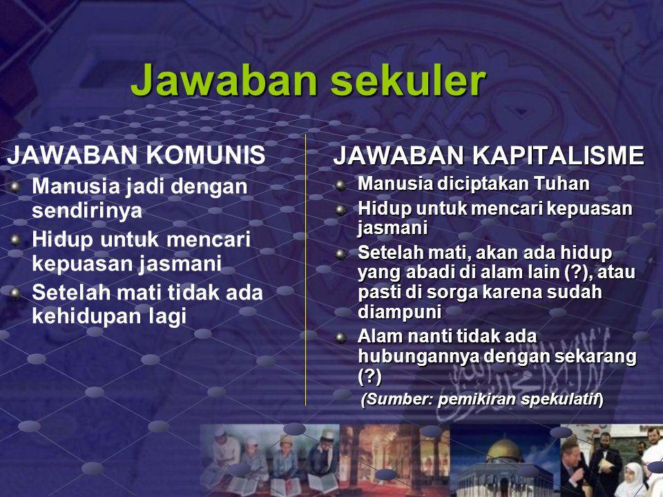 Jawaban sekuler JAWABAN KOMUNIS JAWABAN KAPITALISME