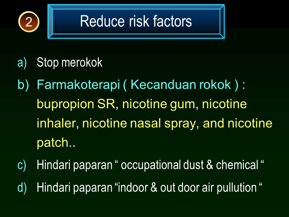 Reduce risk factors 2 Stop merokok