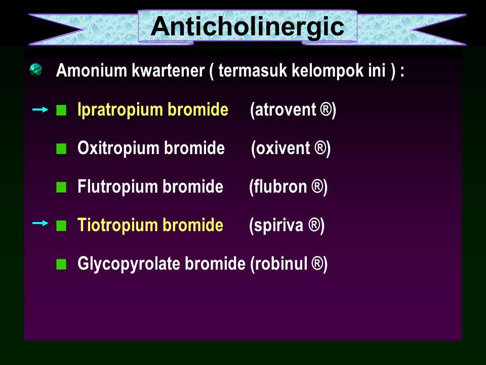 Anticholinergic Amonium kwartener ( termasuk kelompok ini ) :