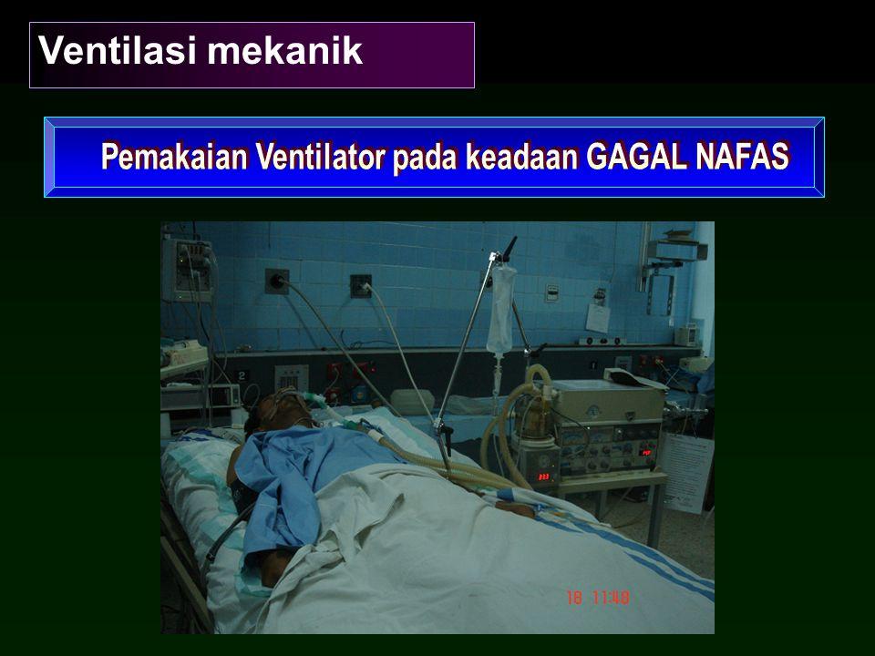Pemakaian Ventilator pada keadaan GAGAL NAFAS