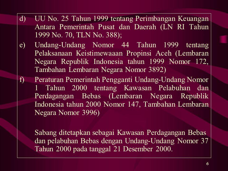UU No. 25 Tahun 1999 tentang Perimbangan Keuangan Antara Pemerintah Pusat dan Daerah (LN RI Tahun 1999 No. 70, TLN No. 388);
