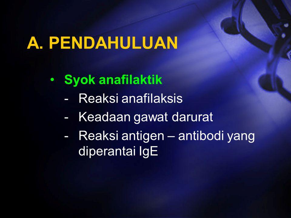 A. PENDAHULUAN Syok anafilaktik - Reaksi anafilaksis