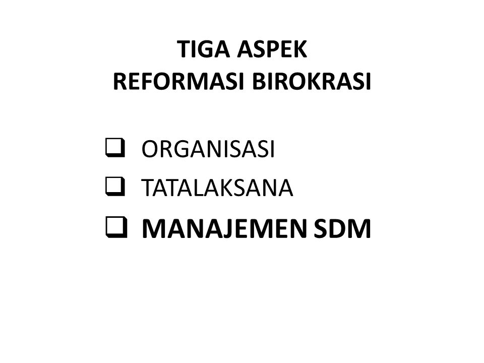 TIGA ASPEK REFORMASI BIROKRASI