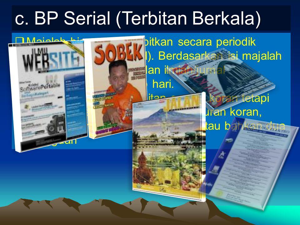 c. BP Serial (Terbitan Berkala)