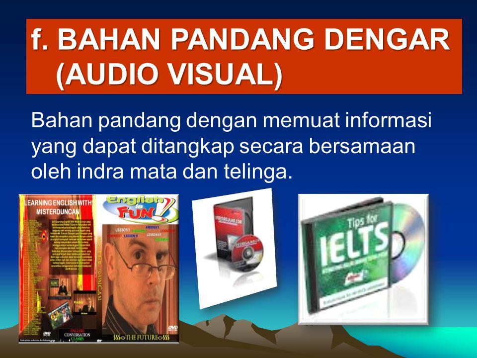 f. BAHAN PANDANG DENGAR (AUDIO VISUAL)