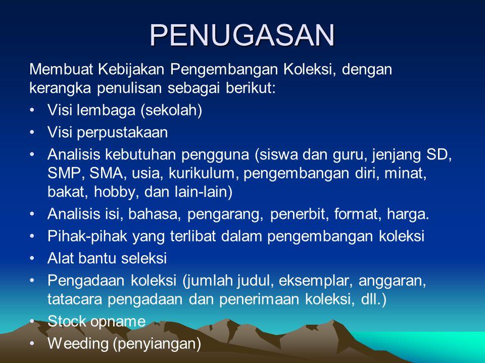 PENUGASAN Membuat Kebijakan Pengembangan Koleksi, dengan kerangka penulisan sebagai berikut: Visi lembaga (sekolah)