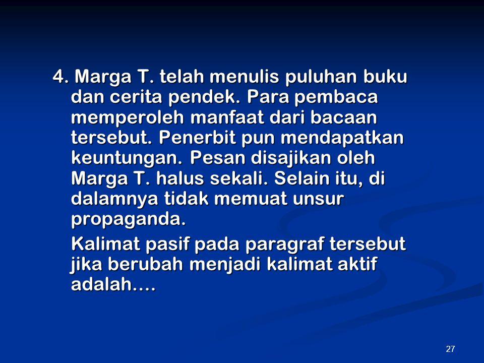 4. Marga T. telah menulis puluhan buku dan cerita pendek