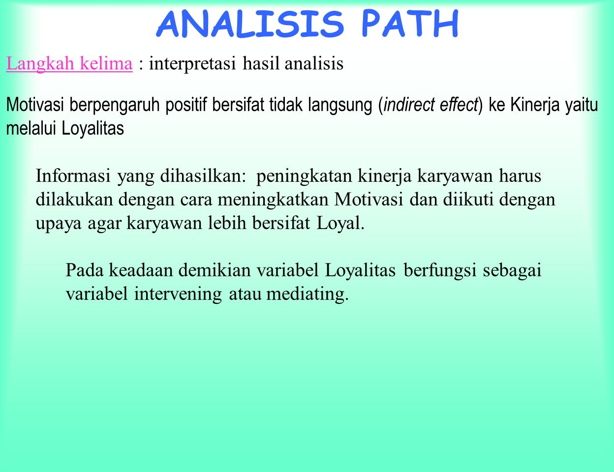 ANALISIS PATH Langkah kelima : interpretasi hasil analisis