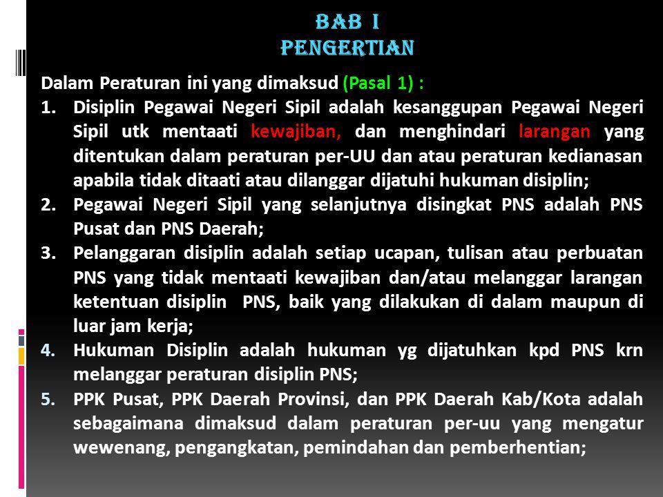 BAB I PENGERTIAN Dalam Peraturan ini yang dimaksud (Pasal 1) :