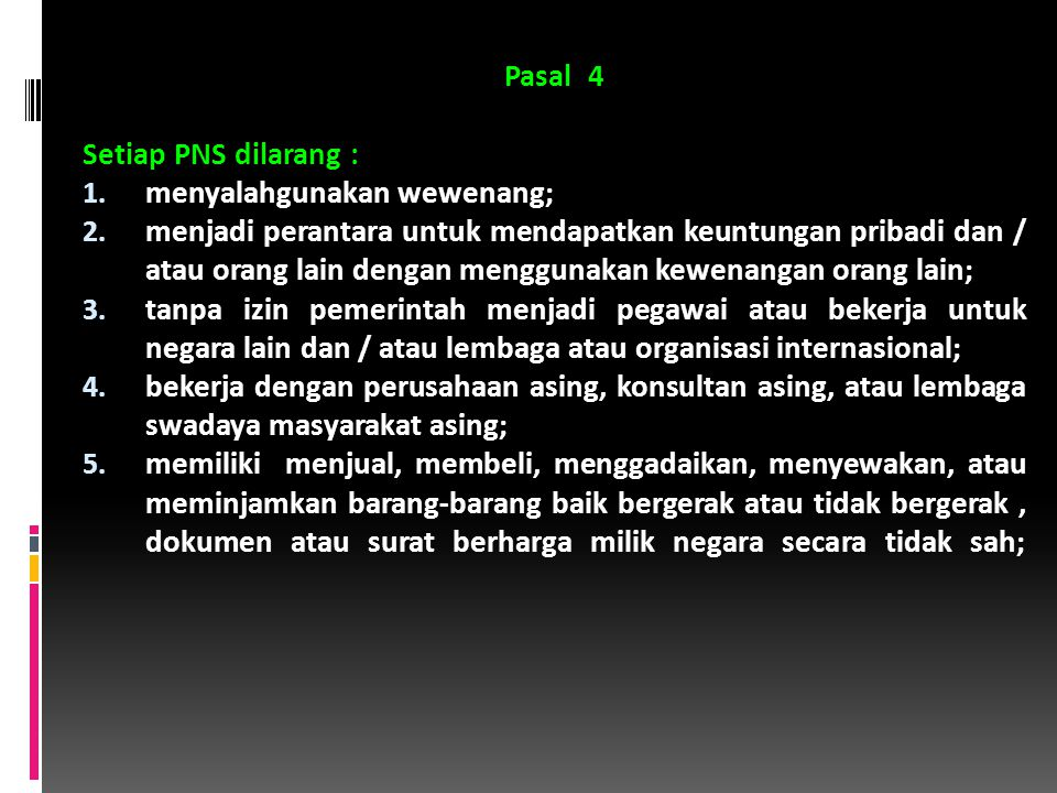 Pasal 4 Setiap PNS dilarang : menyalahgunakan wewenang;