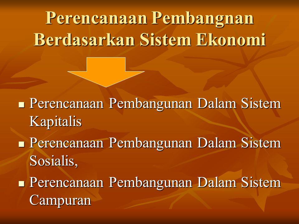 Perencanaan Pembangnan Berdasarkan Sistem Ekonomi