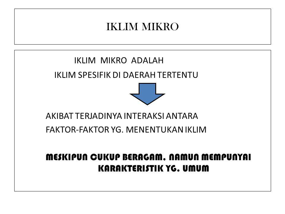 IKLIM MIKRO ADALAH IKLIM MIKRO IKLIM SPESIFIK DI DAERAH TERTENTU