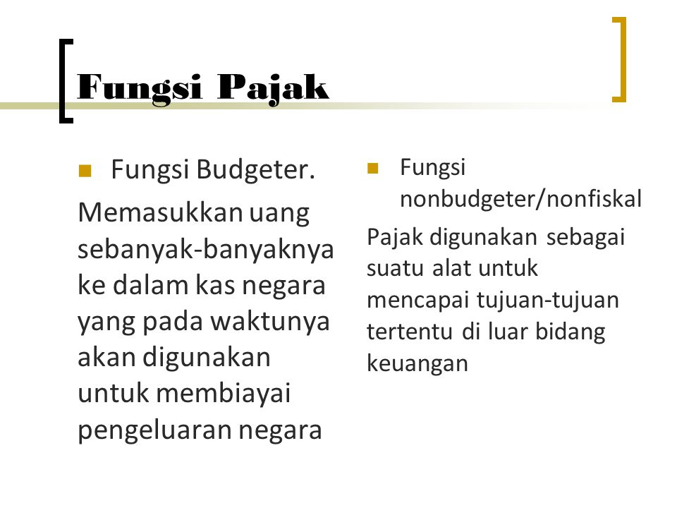 Fungsi Pajak Fungsi Budgeter.