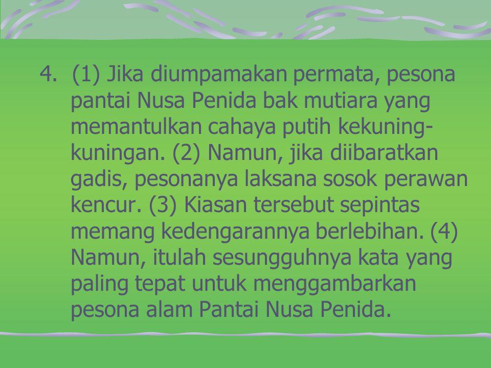4. (1) Jika diumpamakan permata, pesona