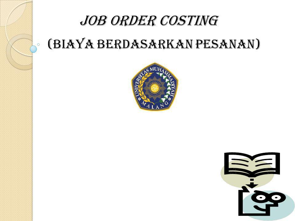 JOB ORDER COSTING (BIAYA BERDASARKAN PESANAN)