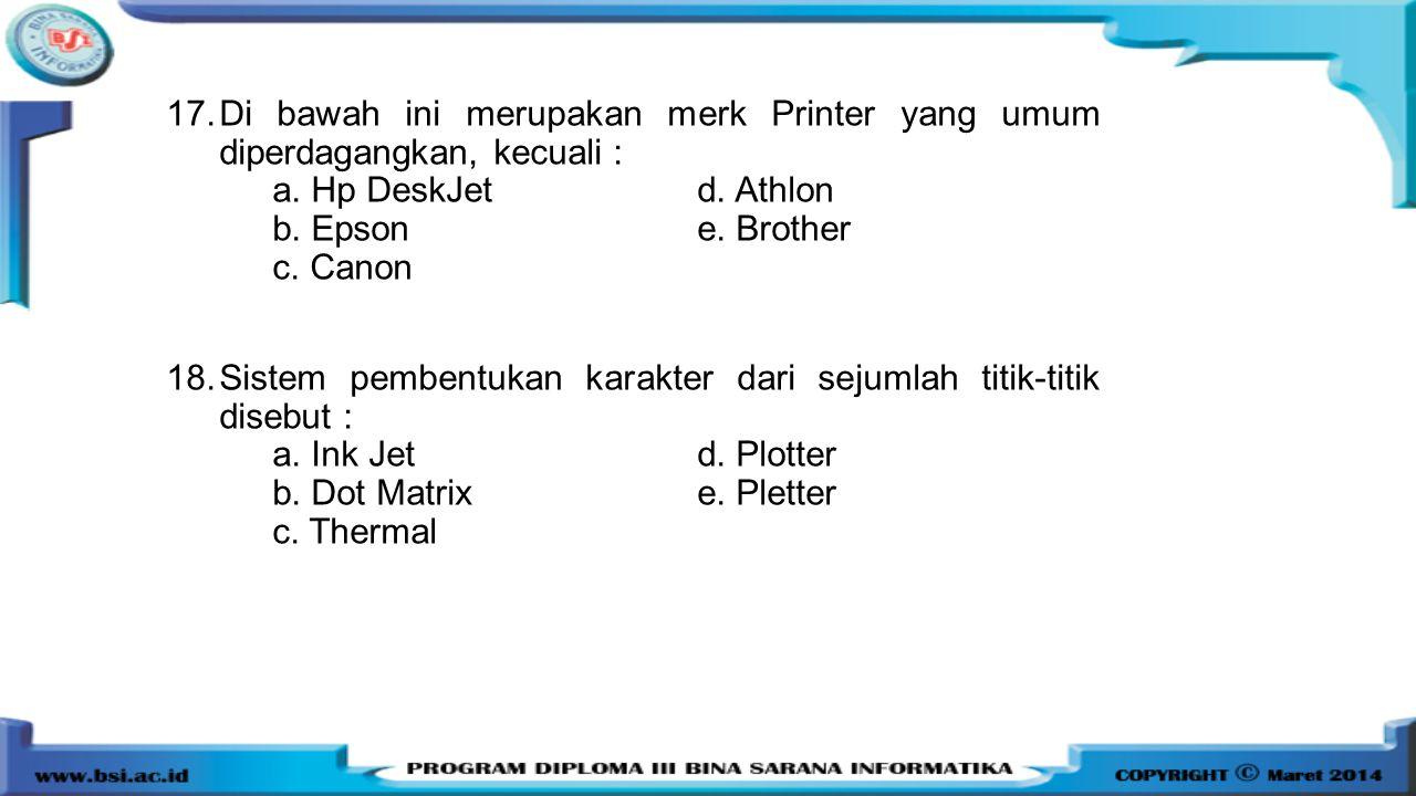Di bawah ini merupakan merk Printer yang umum diperdagangkan, kecuali :