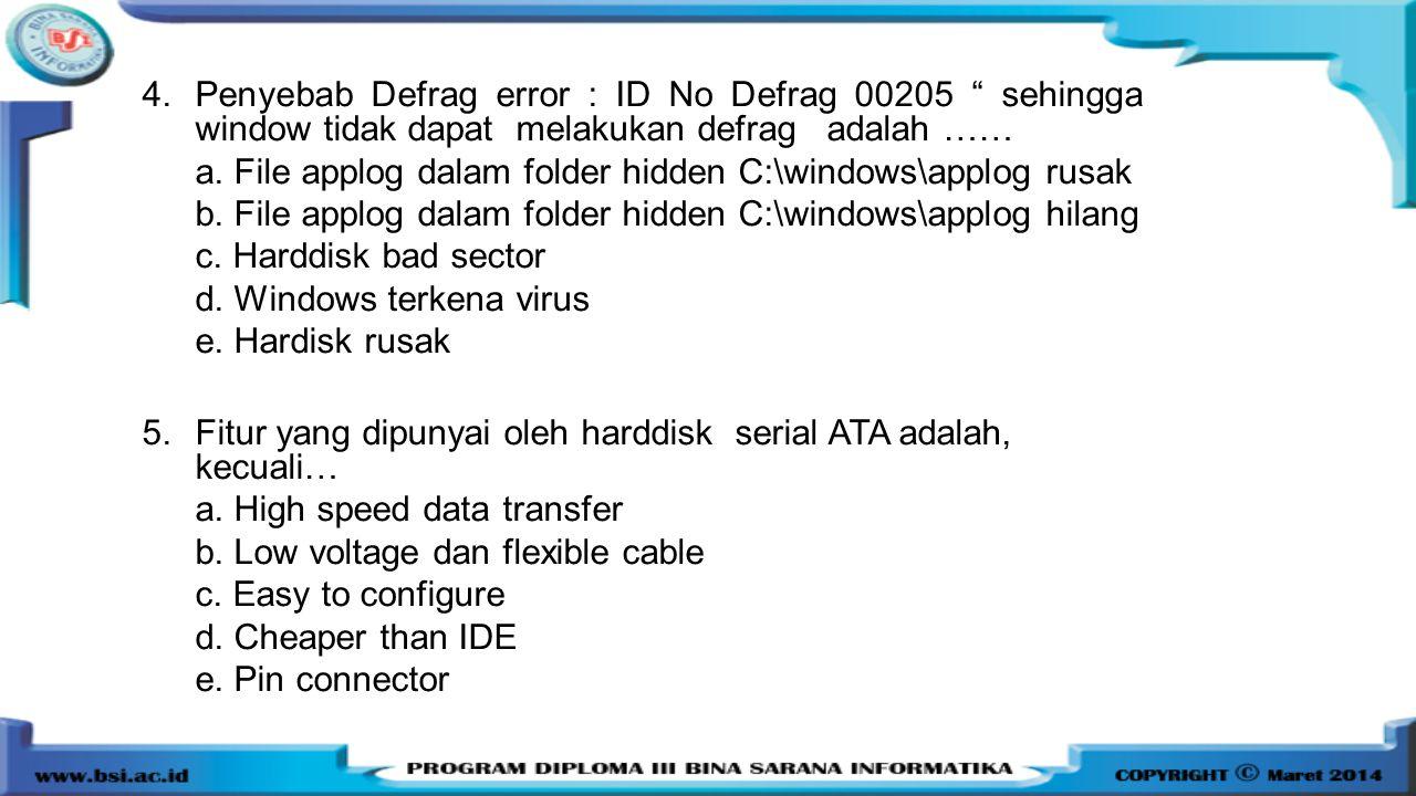 Penyebab Defrag error : ID No Defrag 00205 sehingga window tidak dapat melakukan defrag adalah ……