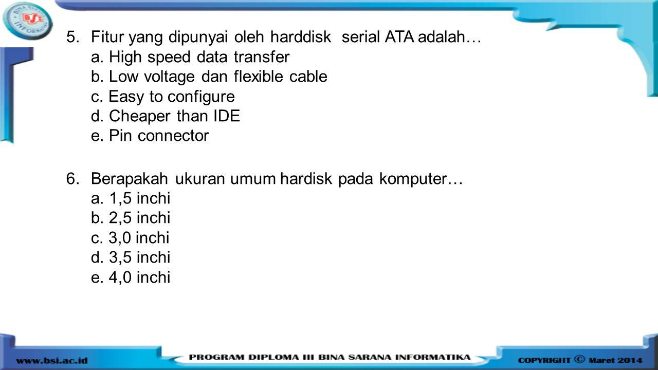 Fitur yang dipunyai oleh harddisk serial ATA adalah…