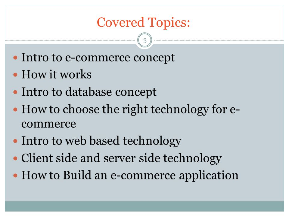 Covered Topics: Intro to e-commerce concept How it works