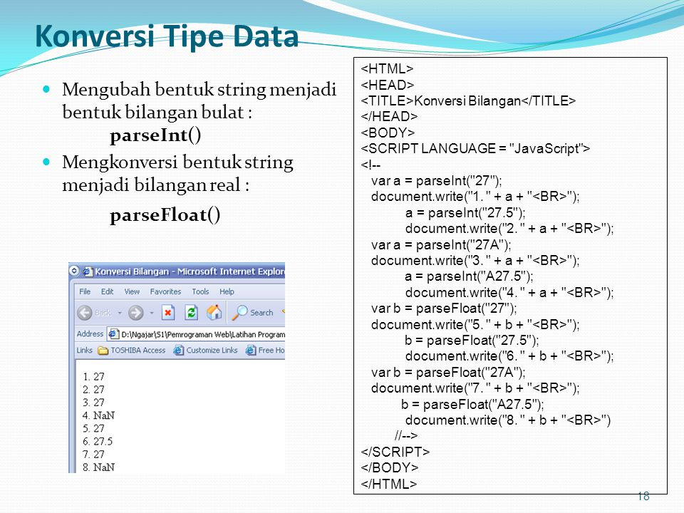 Konversi Tipe Data <HTML> <HEAD> <TITLE>Konversi Bilangan</TITLE> </HEAD> <BODY> <SCRIPT LANGUAGE = JavaScript >
