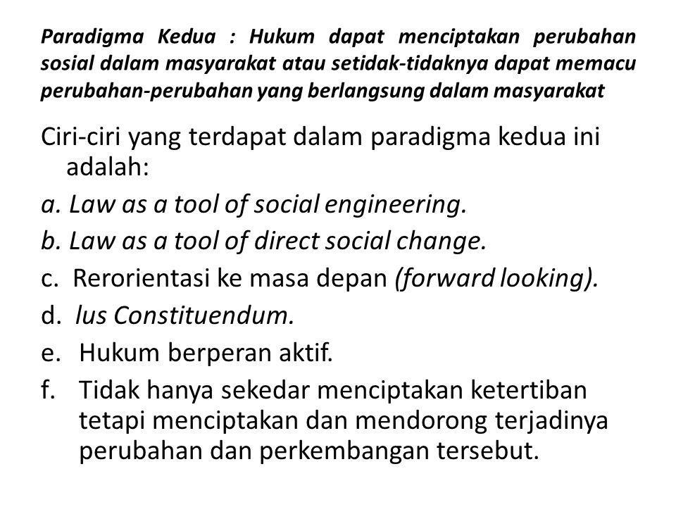 Ciri-ciri yang terdapat dalam paradigma kedua ini adalah: