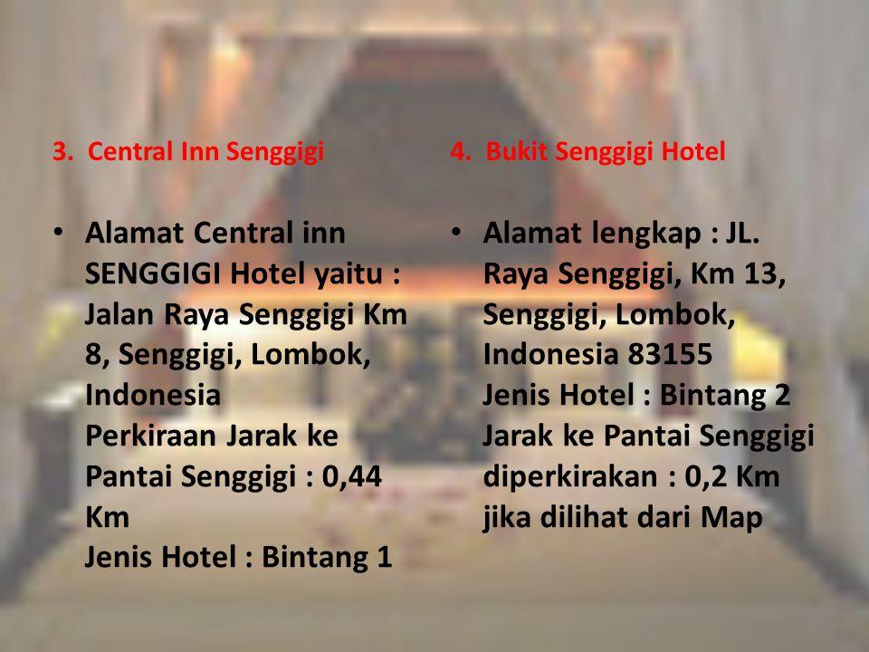 3. Central Inn Senggigi 4. Bukit Senggigi Hotel.