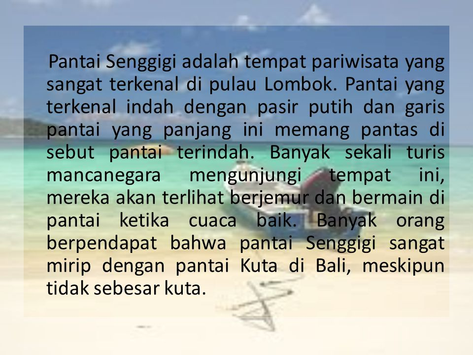 Pantai Senggigi adalah tempat pariwisata yang sangat terkenal di pulau Lombok.